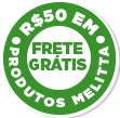 Frete Grátis nas compras acima de R$ 50 em produtos MELITTA